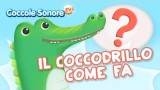 Il Coccodrillo come fa? – Canzoni per bambini di Coccole Sonore