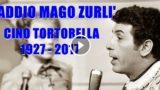 Addio Mago Zurlì. Tributo a Cino Tortorella