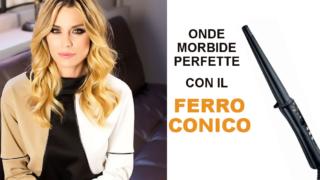 ONDE MORBIDE CON IL FERRO CONICO