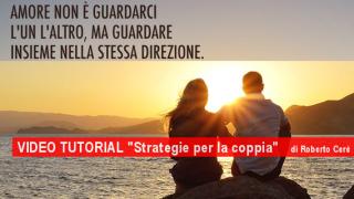Strategie per la coppia – scopri come vivere un rapporto di coppia sano, felice e duraturo.