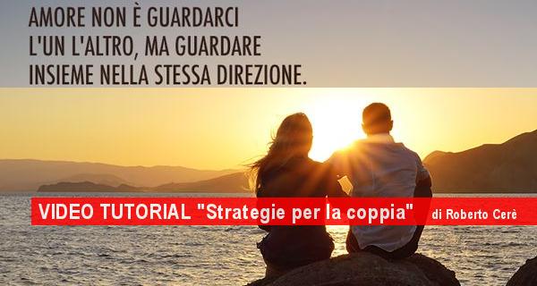 Favorito Strategie per la coppia - scopri come vivere un rapporto di coppia  RE68