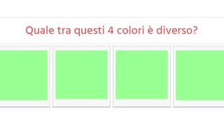 Riesci ad individuare il colore differente? Clicca e gioca.