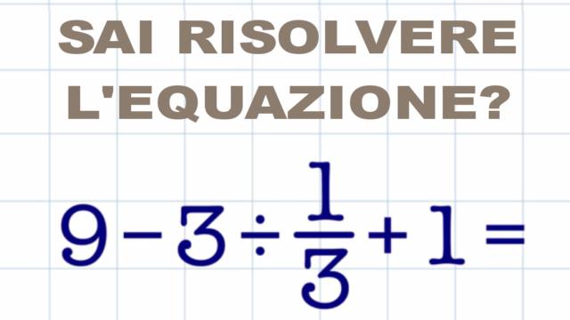 Sai risolvere questa equazione? Il 90% la sbaglia…
