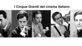 I Cinque Grandi del cinema italiano: contribuisci anche tu alla classifica di gradimento
