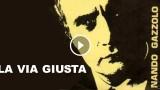LA VIA GIUSTA (voce di Nando Gazzolo)